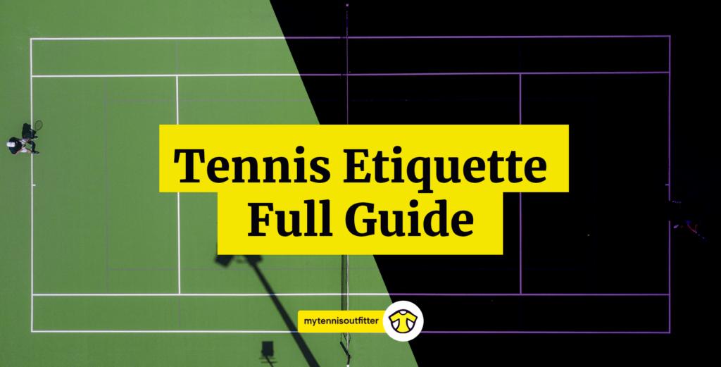 Tennis Etiquette Guide