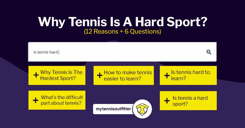 Why Tennis Is The Hardest Sport?